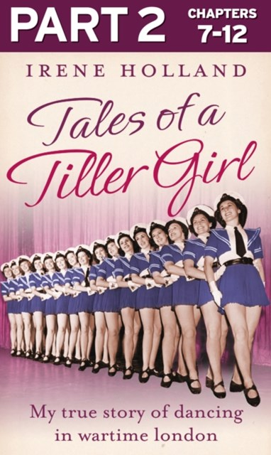 (ebook) Tales of a Tiller Girl Part 2 of 3