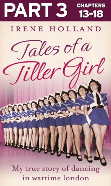 (ebook) Tales of a Tiller Girl Part 3 of 3