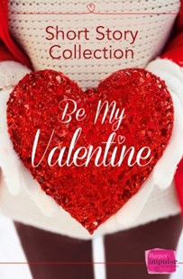 (ebook) Be My Valentine: Short Story Collection - Modern & Contemporary Fiction General Fiction