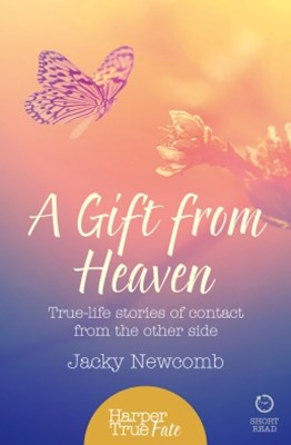 (ebook) A Gift from Heaven: True-life stories of contact from the other side (HarperTrue Fate – A Short Read)