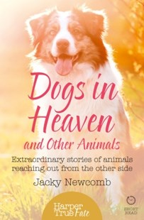 (ebook) Dogs in Heaven: and Other Animals: Extraordinary stories of animals reaching out from the other side (HarperTrue Fate – A Short Read) - Biographies General Biographies