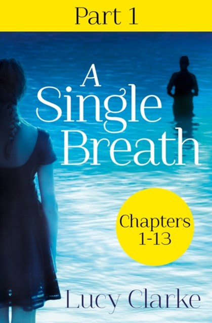 A Single Breath: Part 1 (Chapters 1–13)