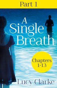(ebook) A Single Breath: Part 1 (Chapters 1–13) - Adventure Fiction Modern