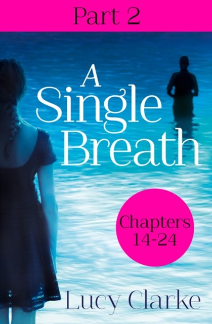A Single Breath: Part 2 (Chapters 14–24)
