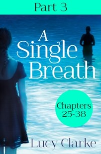 (ebook) A Single Breath: Part 3 (Chapters 25–38) - Adventure Fiction Modern