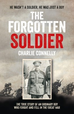 (ebook) The Forgotten Soldier: He wasn't a soldier, he was just a boy
