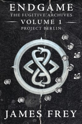 Project Berlin (Endgame: The Fugitive Archives, Book 1)