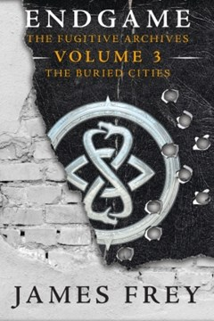 The Buried Cities (Endgame: The Fugitive Archives, Book 3)