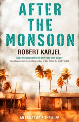 (ebook) After the Monsoon: An unputdownable thriller that will get your pulse racing!