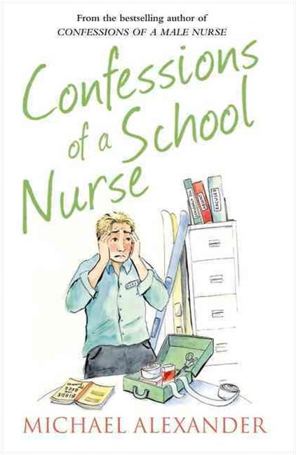 The Confessions Series: Confessions of a School Nurse