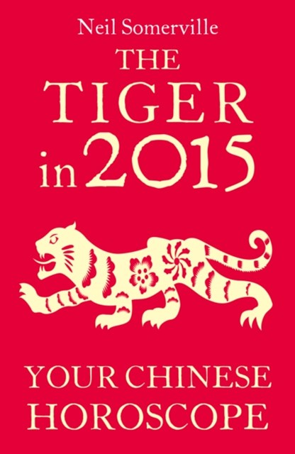 The Tiger in 2015: Your Chinese Horoscope