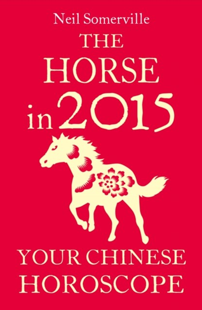 The Horse in 2015: Your Chinese Horoscope