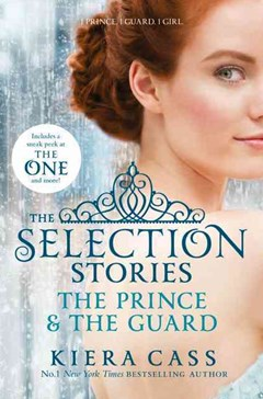 The Selection - The Selection Stories: The Prince And The Guard