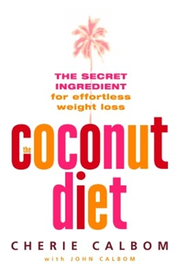 The Coconut Diet: The Secret Ingredient for Effortless Weight Loss