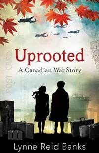 Uprooted: A Canadian War Story by Lynne Reid Banks (9780007589432) - PaperBack - Children's Fiction Older Readers (8-10)