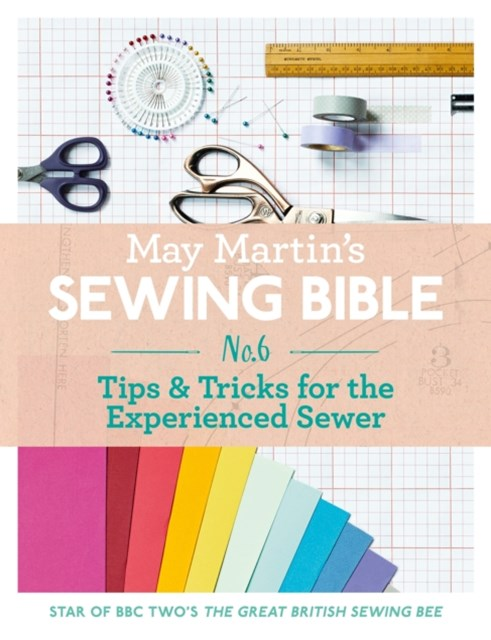 May Martin's Sewing Bible e-short 6: Tips & Tricks for the Experienced Sewer