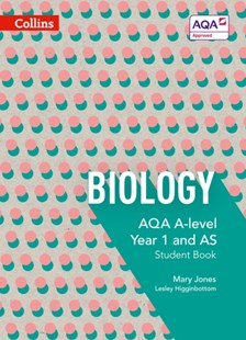 AQA A Level Biology Year 1 and AS Student Book by Mary Jones, Lesley Higginbottom, Keith Hirst, Mike Bailey (9780007590162) - PaperBack - Non-Fiction
