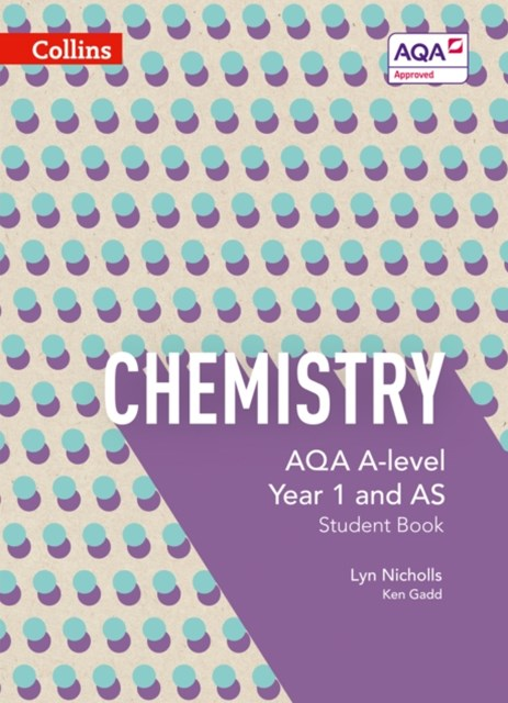 AQA A Level Chemistry Year 1 and AS Student Book: AQA A Level Chemistry Year 1 and AS Student Book