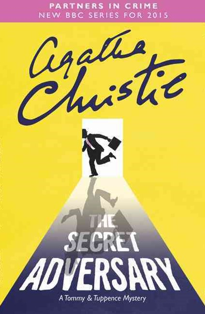 The Secret Adversary: A Tommy and Tuppence Mystery