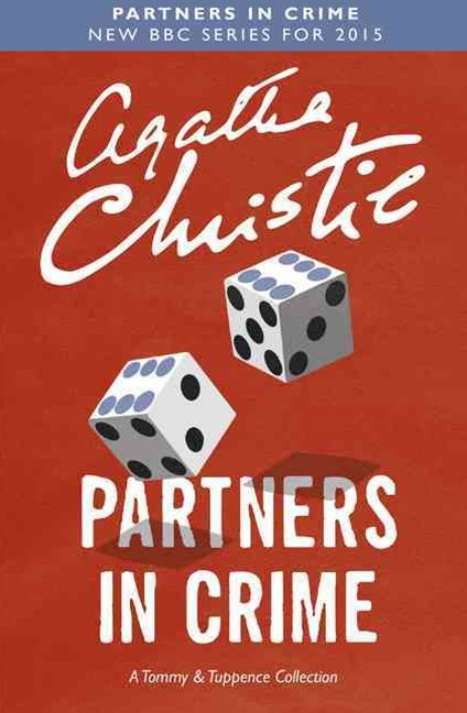 Partners in Crime: A Tommy and Tuppence Collection