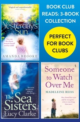 Book Club Reads: 3-Book Collection: YesterdayGÇÖs Sun, The Sea Sisters, Someone to Watch Over Me