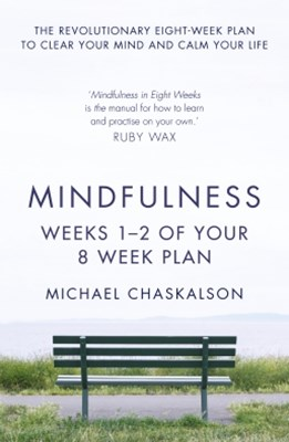 Mindfulness: Weeks 1-2 of Your 8-Week Plan