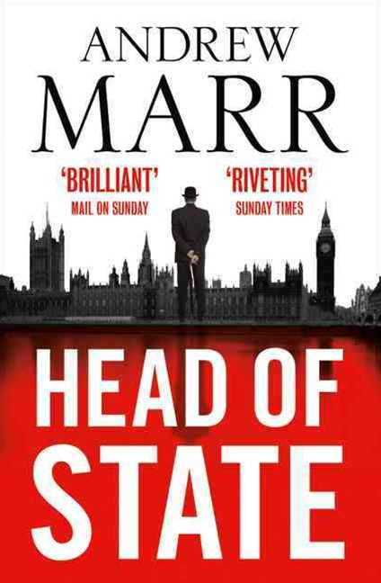 Head of State: The Best Selling Brexit Thriller