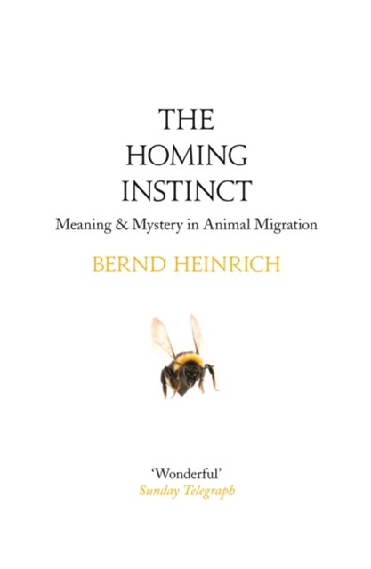 (ebook) The Homing Instinct: Meaning and Mystery in Animal Migration