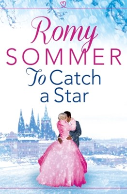 (ebook) To Catch a Star: A Royal Romance to Remember! (The Princes of Westerwald, Book 3)