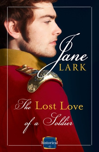 (ebook) The Lost Love of a Soldier: A timeless Historical romance for fans of War and Peace