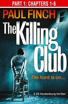 The Killing Club (Part One: Chapters 1-6) (Detective Mark Heckenburg, Book 3)