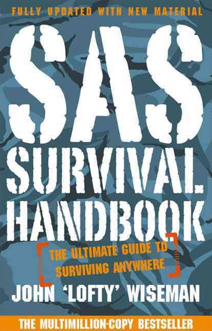 SAS Survival Handbook: The Definitive Survival Guide [New Edition]