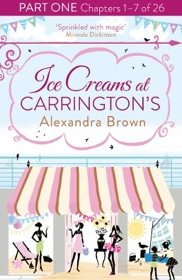 Ice Creams at CarringtonGÇÖs: Part One, Chapters 1GÇô7 of 26