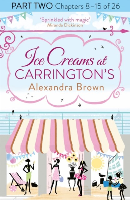 Ice Creams at CarringtonGÇÖs: Part Two, Chapters 8GÇô15 of 26