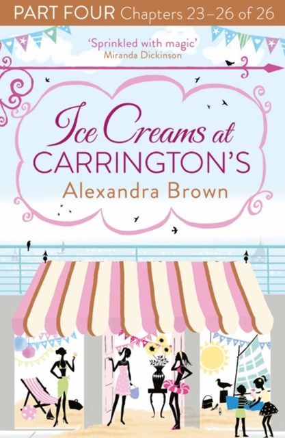 Ice Creams at CarringtonGÇÖs: Part Four, Chapters 23GÇô26 of 26