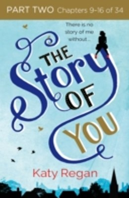 Story of You: Part Two, Chapters 9-16 of 34