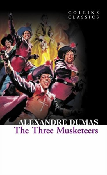 Collins Classics: The Three Musketeers