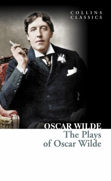 Collins Classics: Oscar Wilde Plays