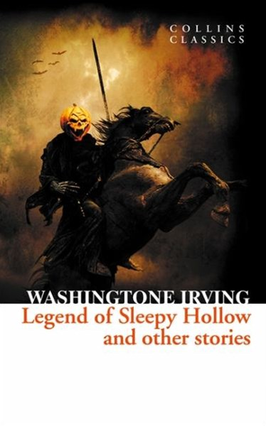 Collins Classics: The Legend Of Sleepy Hollow And Other Stories