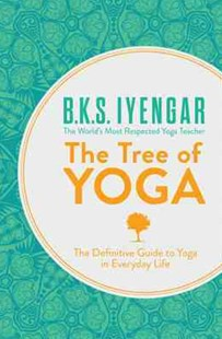 The Tree Of Yoga by B K S Iyengar (9780007921270) - PaperBack - Health & Wellbeing Fitness