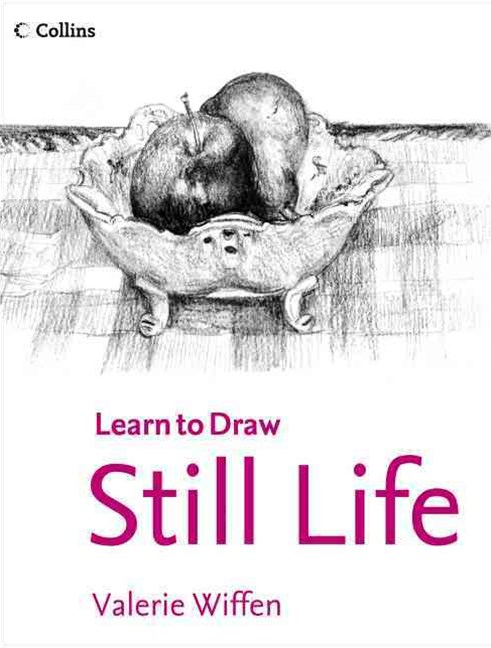 Collins Learn to Draw Still Life