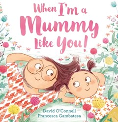 (ebook) When I'm a Mummy Like You!