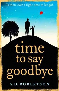 Time To Say Goodbye by S D Robertson (9780008100674) - PaperBack - Fantasy