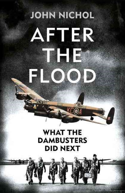 After the Flood: What the Dambusters Did Next