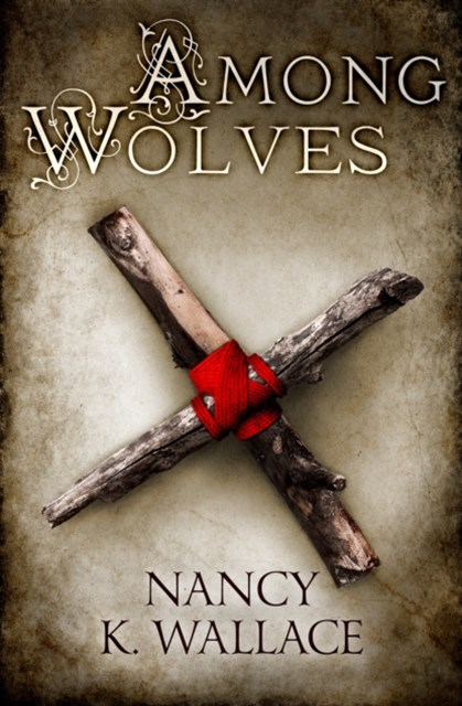 (ebook) Among Wolves (Wolves of Llisé, Book 1)