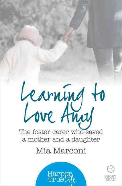 Harpertrue Life - A Short Read: Learning to Love Amy: The Foster Carer Who Saved a Mother and a Daughter