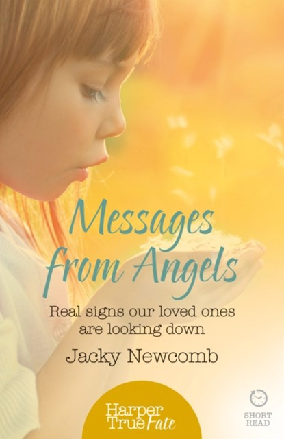 Harpertrue Fate - A Short Read: Messages from Angels: Real Signs Our Loved Ones are Looking Down