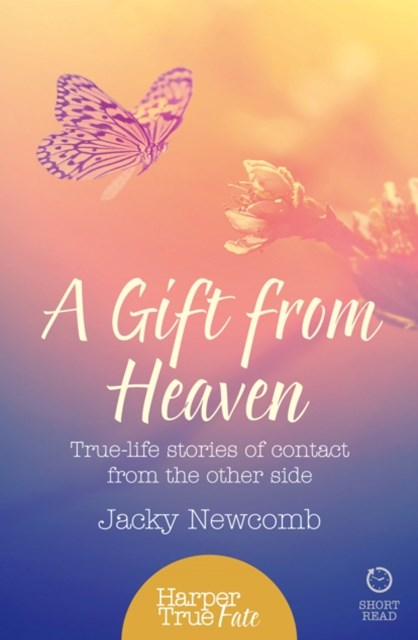 A Harpertrue Fate - A Short Read: A Gift from Heaven: True-Life Stories of Contact from the Other Side