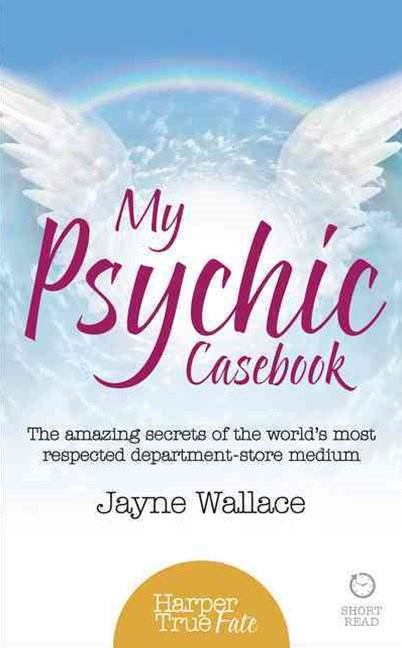 My Psychic Casebook: The Amazing Secrets of the World's Only Department-Store Medium