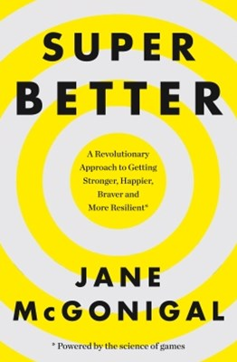 (ebook) SuperBetter: How a gameful life can make you stronger, happier, braver and more resilient